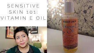 Sensitive Skin 101   Vitamin E Oil
