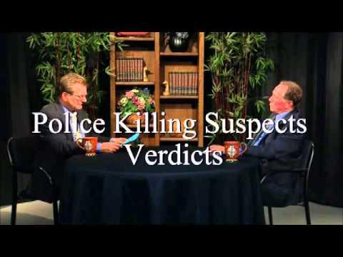 Law Talk - Police Killing Suspects Verdicts