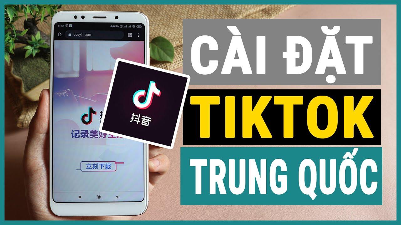 Cài đặt Tik tok Trung Quốc và tạo tài khoản Tik tok trên điện thoại android | Ghiền smartphone