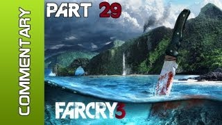 """Far Cry 3 - Part 29 """"Fly South - Annoying Pirates """" Walkthrough w/ Live Commentary XBOX PS3 PC"""