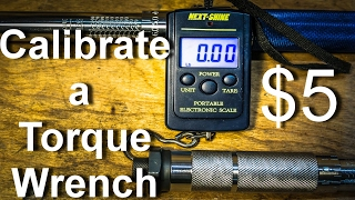 Calibrate a Torque Wrench with a $5 Luggage Scale!