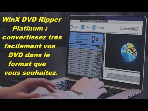 Rippez vos DVD avec WinX DVD Ripper Platinum