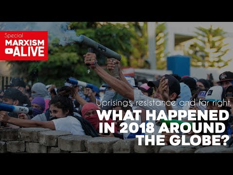 Uprisings, resistance and far right. What happened in 2018 around the globe?