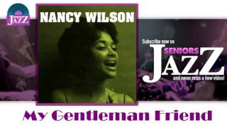Nancy Wilson - My Gentleman Friend (HD) Officiel Seniors Jazz