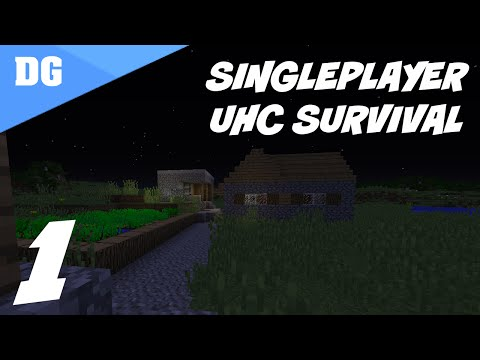 "Minecraft Singleplayer UHC Survival - S1E1 - ""Starting Off Right"""