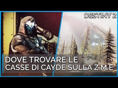 DESTINY 2: DOVE TROVARE TUTTE LE CASSE DI CAYDE SULLA ZME!