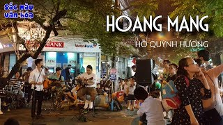 Hoang Mang - Hồ Quỳnh Hương Cover Phố Đi Bộ Hà Nội