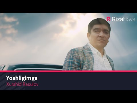 Xurshid Rasulov - Yoshligimga (Official Music Video) 2018