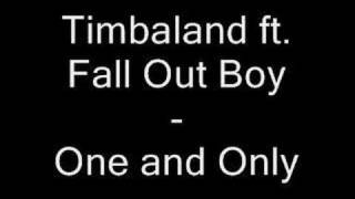 Timbaland ft. Fall Out Boy - One and Only