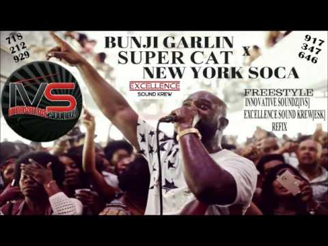 Bunji Garlin x Super Cat - New York Soca Freestyle (IVS / ESK Refix) [Explicit]