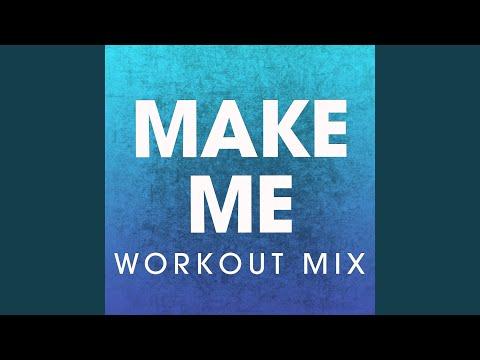 Make Me (Workout Mix)
