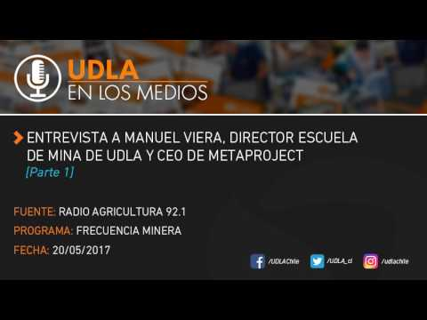 Entrevista a Manuel Viera, director Escuela de Mina de UDLA y CEO de Metaproject. [Parte 1]