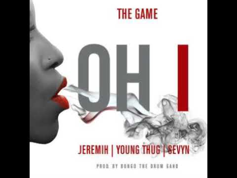 The Game OH I Feat  Jeremih, Young Thug & Sevyn (Official Clean Version)