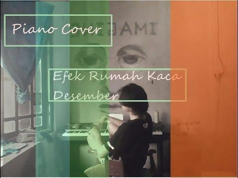 Efek rumah kaca - Desember (Piano Cover)