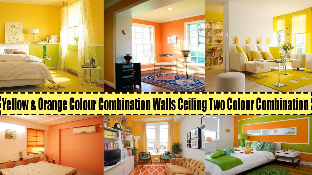 Top 70 Yellow Orange Colour Combination Walls Ceiling Two Colour Combination Youtube