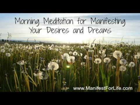 Morning Meditation - Manifest Your Desires