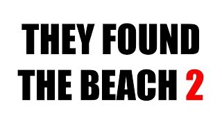 Flat Earth: They Found the Beach 2