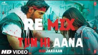 remix-tum-hi-aana-marjaavaan-new-song-2019