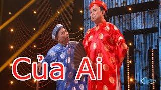 Hài - Hoài Linh - Chí Tài - Hoài Tâm - Việt Hương - Thúy Nga - Của Ai