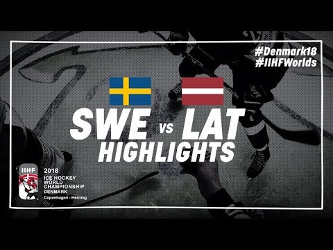 Game Highlights: Sweden vs Latvia May 17 2018 | #IIHFWorlds 2018