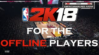 The Truth About NBA 2k18 MyCareer OFFLINE