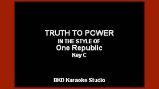 Truth To Power (In the Style of OneRepublic) (Karaoke with Lyrics)