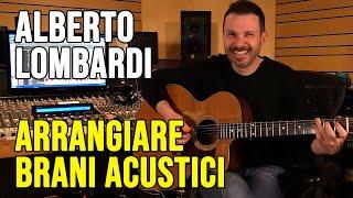 Alberto Lombardi: come arrangiare brani acustici | Vita da Professionisti #24