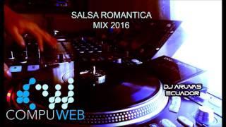Salsa Romántica 2016 Mix Éxitos de Ayer y Hoy - DJ ARUVAS