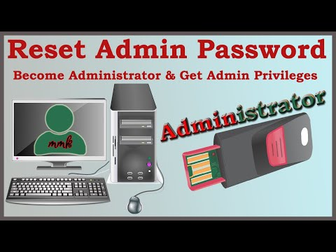 Reset Admin Password - Become Administrator & Get Admin Privileges