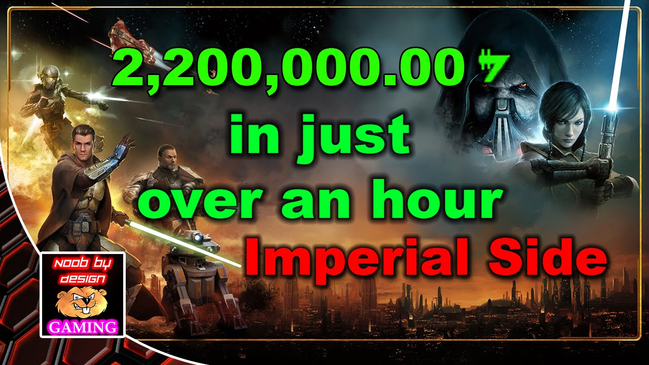 SWTOR - Easy Credit Farming  $2,200,000 credits in 1 5 hours - Imperial Side