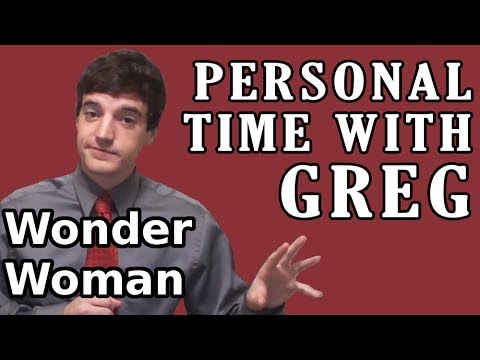 Personal Time With Greg: Wonder Woman