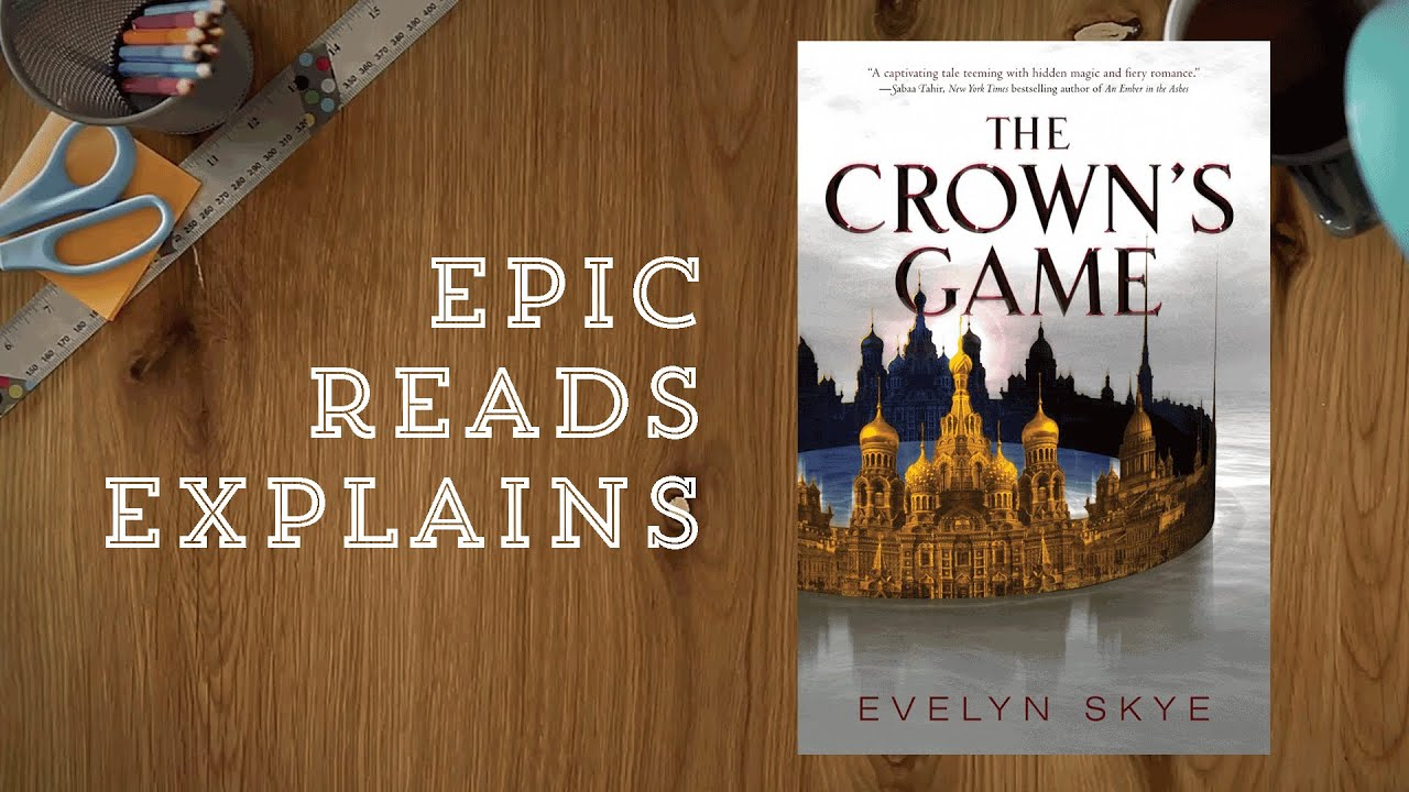 Download Epic Reads Explains | The Crown's Game by Evelyn Skye | Book Trailer