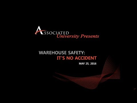Associated University-Warehouse Safety: It's No Accident