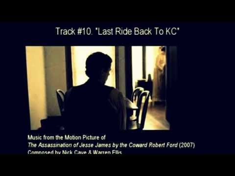 The Assassination of Jesse James by the Coward Robert Ford- Soundtrack- Last Ride Back To KC