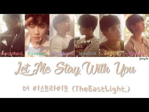 [Han/Rom/Eng]Let Me Stay With You - 더 이스트라이트 (TheEastLight.) Color Coded Lyrics Video