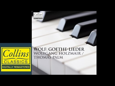 Wolf: Goethe Lieder (FULL ALBUM)