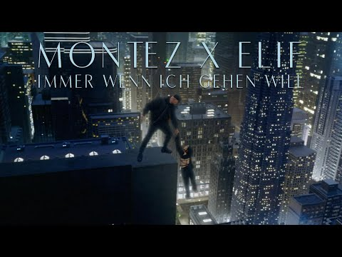 MONTEZ x ELIF - Immer wenn ich gehen will (prod. by Jumpa / Magestick) [Official Video]