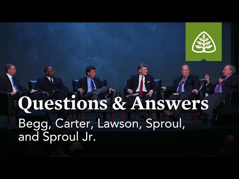 Begg, Carter, Lawson, Sproul, and Sproul Jr.: Questions and Answers #1