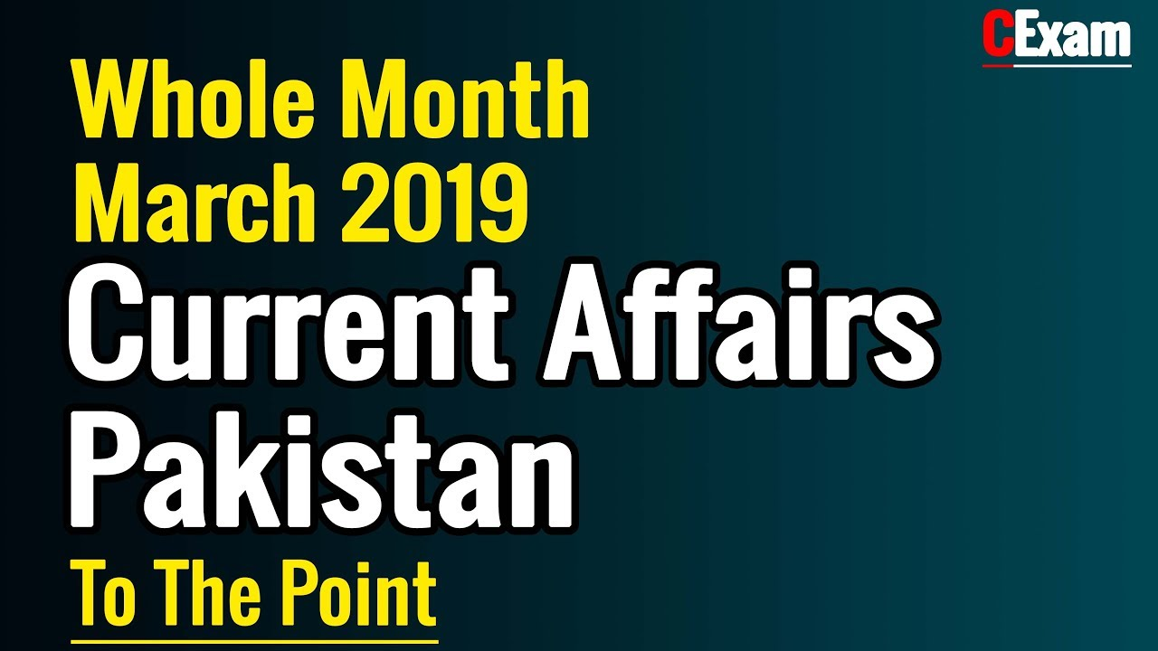 Current Affairs of Pakistan March 2019 by CExam