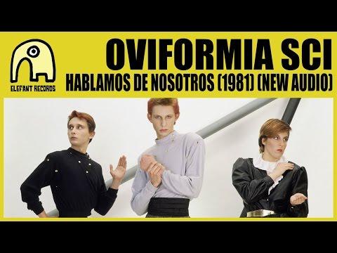 OVIFORMIA SCI - Hablamos De Nosotros (1981) [New Audio] [Official]