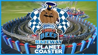 CHIEF BEEF RACEWAY! Presentation! Coaster Spotlight #PlanetCoaster