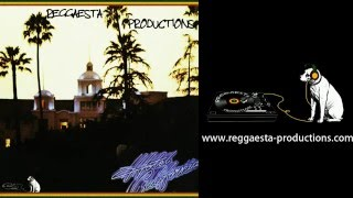Eagles - Hotel California (reggae version by Reggaesta)