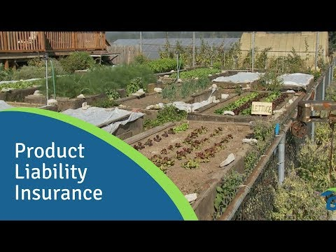 Product Liability Insurance: Protecting, Defending Your Farm Business