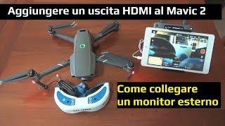 DJI MAVIC 2 in FPV con i FATSHARK | Aggiungere uscita HDMI con 70€