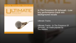 In The Presence Of Jehovah - Low key performance track w/o background vocals