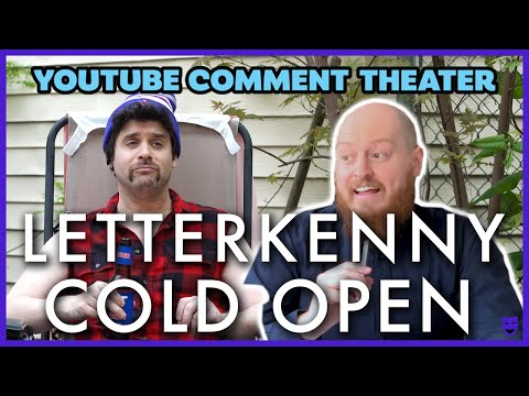 LETTERKENNY - COLD OPEN | YouTube Comment Theater