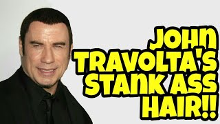 We Need To Talk About John Travolta's Stank Ass Hair