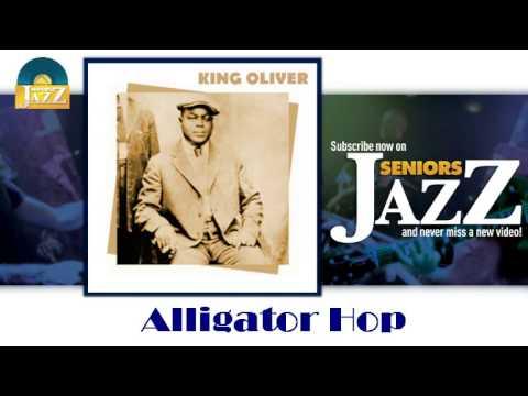 King Oliver - Alligator Hop (HD) Officiel Seniors Jazz
