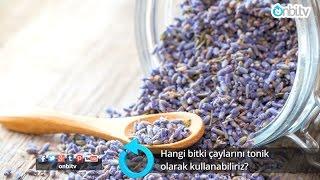 Hangi bitki çaylarını tonik olarak kullanabiliriz? | onbi.tv