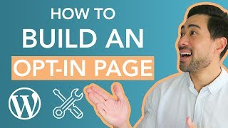 How To Build An Opt-in Page In Wordpress (Landing Page Tutorial)